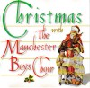 Product Image: The Manchester Boys Choir - Christmas With The Manchester Boys Choir
