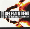 Product Image: Selfminded - At The Barricades We Fall