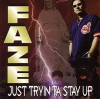 Product Image: Faze - Just Tryin Ta Stay Up