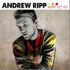 Product Image: Andrew Ripp - Won't Let Go