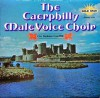 Product Image: The Caerphilly Male Voice Choir - Cor Meibion Caerffili