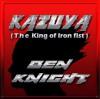 Product Image: Ben Knight - Kazuya (The King Of Iron Fist)