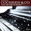 Product Image: Cochren & Co - Please Come Home For Christmas