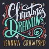 Product Image: Leanna Crawford - Christmas Dreamin'