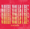 Product Image: S.O. - Where Would I Be? (ftg Dru Bex)