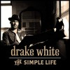 Product Image: Drake White - The Simple Life