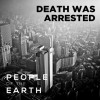 Product Image: People Of The Earth  - Death Was Arrested
