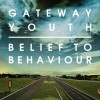 Product Image: Gateway Youth - Belief To Behaviour
