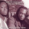 Product Image: MDM And Voices  ftg Nyron Williams - That I May Know Him
