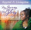 Product Image: Krystal A Livingston - My Journey His Glory
