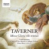 Product Image: John Taverner, Contrapunctus / Choir of the Queen's College, Oxford, Owen Rees  - Missa Gloria Tibi Trinitas