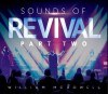 William McDowell - Sounds Of Revival Part Two