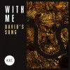 KXC - With Me (David's Song) (ftg Rich & Lydia Dicas)