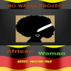 Product Image: The No Walls Project - African Woman (ftg Mellonie Page)