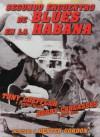Product Image: Tony Loeffler, Bobby Carcasses - Secundo Encuentro De Blues En La Habana