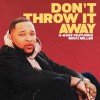Product Image: K-Ross - Don't Throw It Away (ftg Micki Miller)