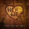 Product Image: He Is We - Fall Out Of Line