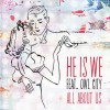 Product Image: He Is We - All About Us (ftg Owl City)