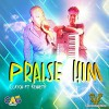 Product Image: Clayon - Praise Him (ftg Kenneth)