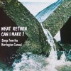 Product Image: Marilyn Von Waldner - What Return Can I Make?: Songs From The Barrington Carmel