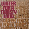 Product Image: Water For A Thirsty Land - Water For A Thirsty Land