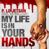 Product Image: P Lo Jetson - My Life Is In Your Hands (ftg Ed Williams)