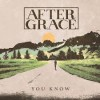 Product Image: After Grace - You Know
