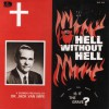 Product Image: Dr Jack Van Impe - Hell Without Hell