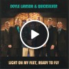 Product Image: Doyle Lawson & Quicksilver - Light On My Feet, Ready To Fly