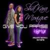 Shakara Monique - Give You Praise (Remix)  (ftg Scope)