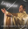 Product Image: Padre Marcello Rossi - Luz Divina - Nossos Grandes Momentos