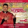 Product Image: Padre Marcello Rossi - Momento De Fé Para Uma Vida Melhor (Educadores, Professores, Catequista), Vol. 16)
