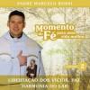 Product Image: Padre Marcello Rossi - Momento de Fé Para Uma Vida Melhor (Libertação Dos Vícios, Paz, Harmonia Do Lar), Vol. 2