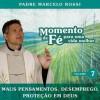 Product Image: Padre Marcello Rossi - Momento de Fé Para Uma Vida Melhor (Maus Pensamentos, Desemprego, Proteção Em De), Vol. 7