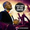Pastor Victor Onwudili - You Are At The Centre (ftg Mairo Ese)