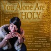 Product Image: Yemi Ayeni - You Alone Are Holy