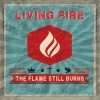Product Image: Living Fire - The Flame Still Burns