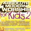 Product Image: Absolute... For Kids - Absolute Modern Worship For Kids 2