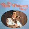 Product Image: Slim Whitman - The Slim Whitman Story