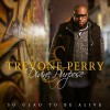 Product Image: Trevone Perry & Divine Purpose - So Glad To Be Alive