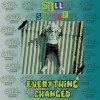 Product Image: Still Shadey - Everything Changed