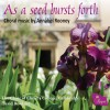 Product Image: Annabel Rooney, The Choir of Christ's College, Cambridge, David Rowland  - As A Seed Bursts Forth