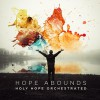 Product Image: Holy Hope Orchestrated - Hope Abounds