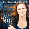 Product Image: Teressa Mahoney - Sing Out Your Song