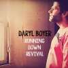Product Image: Daryl Boyer - Running Down Revival