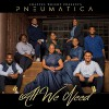 Product Image: Chantel Wright Presents Pneumatica - All We Need