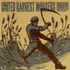 Product Image: United Harvest Workers Union - United Harvest Workers Union
