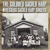 Product Image: Wiregrass Sacred Harp Singers - The Colored Sacred Harp