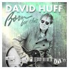Product Image: David Huff - Born For This
