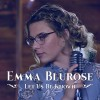 Product Image: Emma Blurose - Let Us Be Known